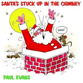 funny christmas songs - santa's stuck up in the chimney lyrics